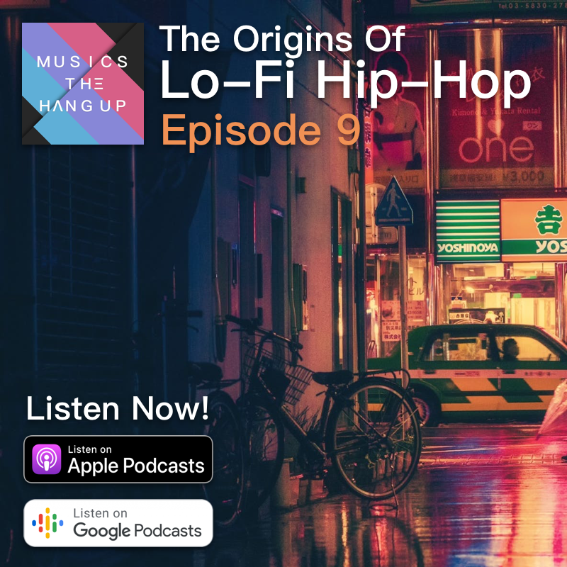 S01E09: Origins of Lo-fi Hip-Hop, Who started it? Why Anime? and How you can make it too.