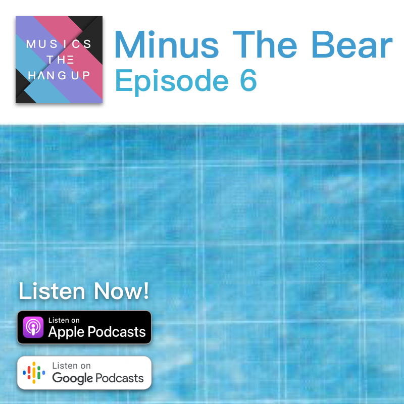 S01E06: Minus The Bear & The Adventure of Life is the Hang Up