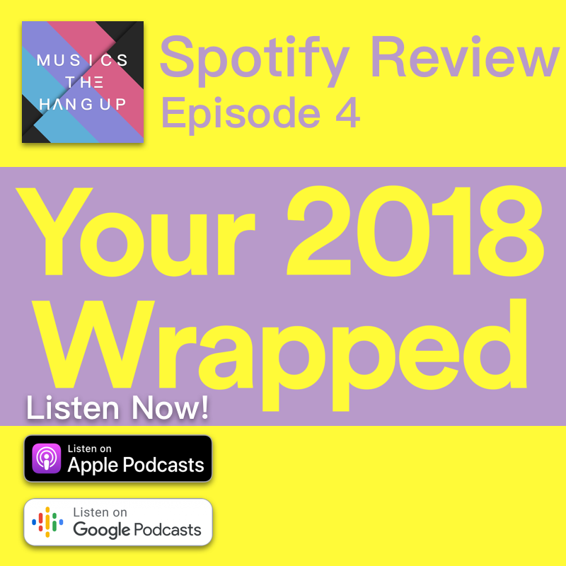 S01E04: Here's My Spotify 2018 Music Review – top 100 songs