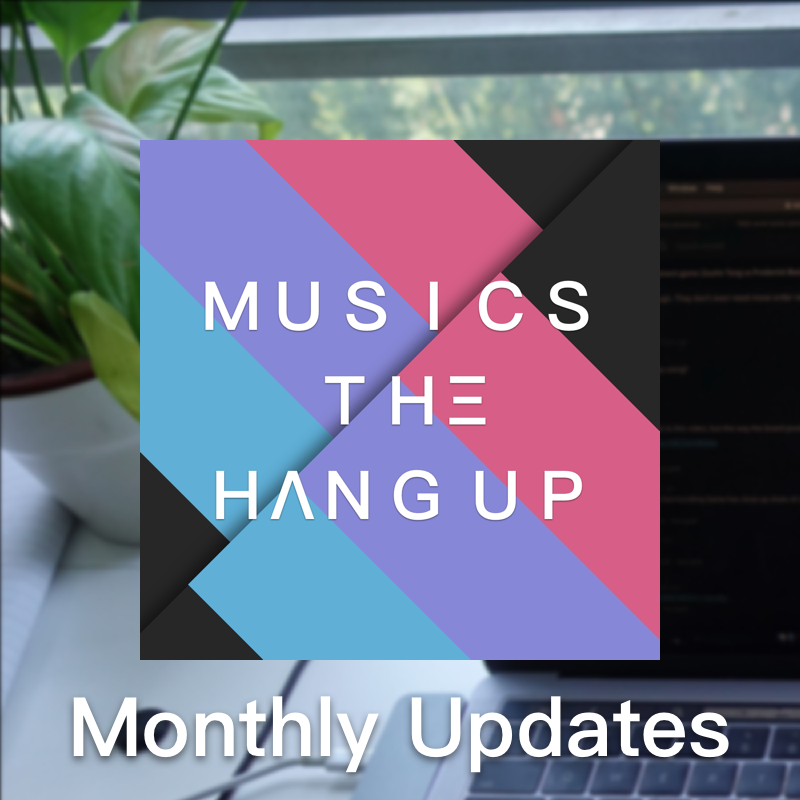 Music's the Hang Up Monthly Update - February