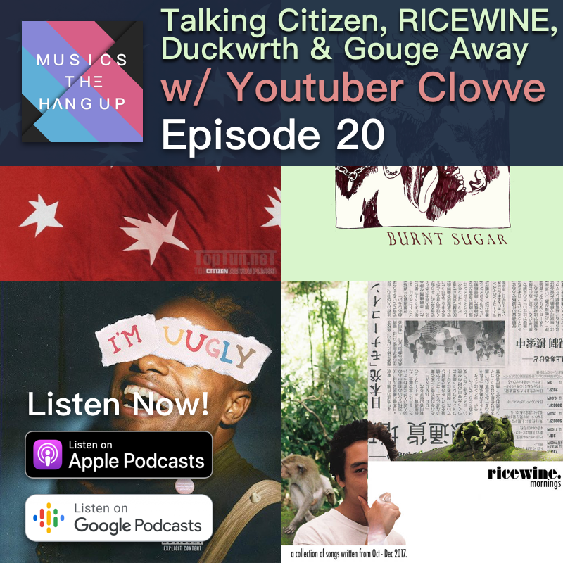talking Citizen, RICEWINE, Duckwrth & Gouge Away with Youtuber Clovve