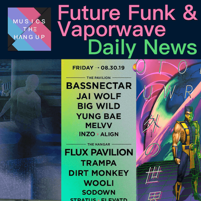 4-24-2019 Future Funk & Vaporwave Daily News