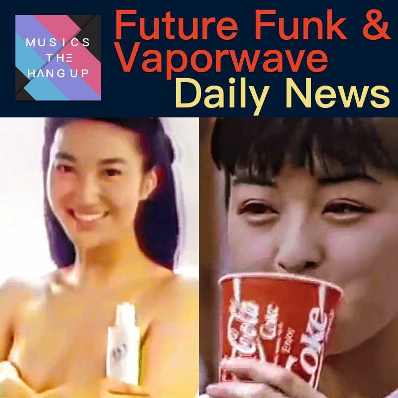 4-26-2019 Daily News for Future Funk and Vaporwave