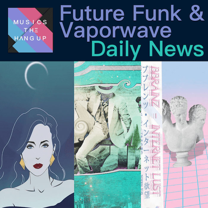 4-27-2019 Daily News for Future Funk and Vaporwave