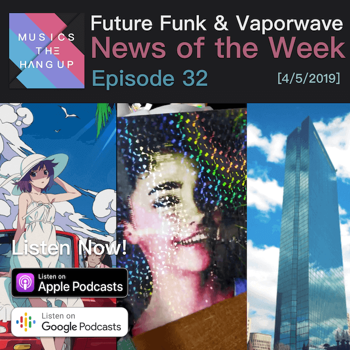 S01E32: Holographic Tupperwave, Japanese Ads and more – 4/12/2019 NEWS OF THE WEEK