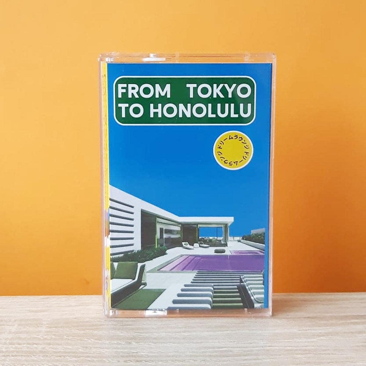 ドリームラウンジ by from tokyo to honolulu (cassette)