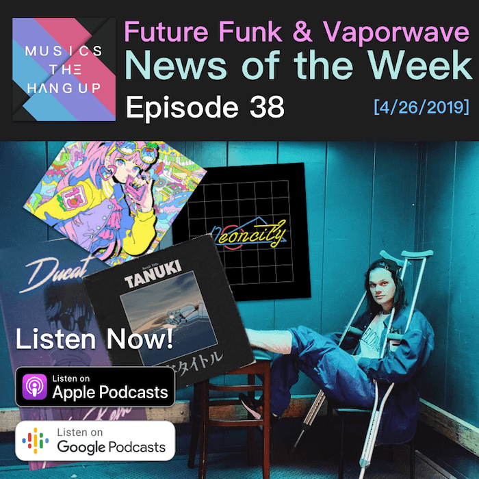 5-3-2019 Weekly 8 for future funk and vaporwave