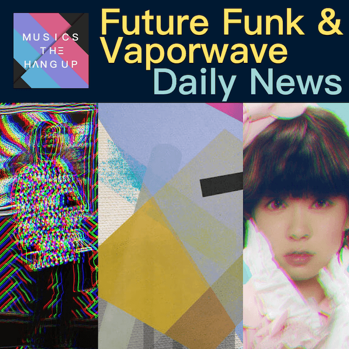 5-4-2019 Daily News for Future Funk and Vaporwave