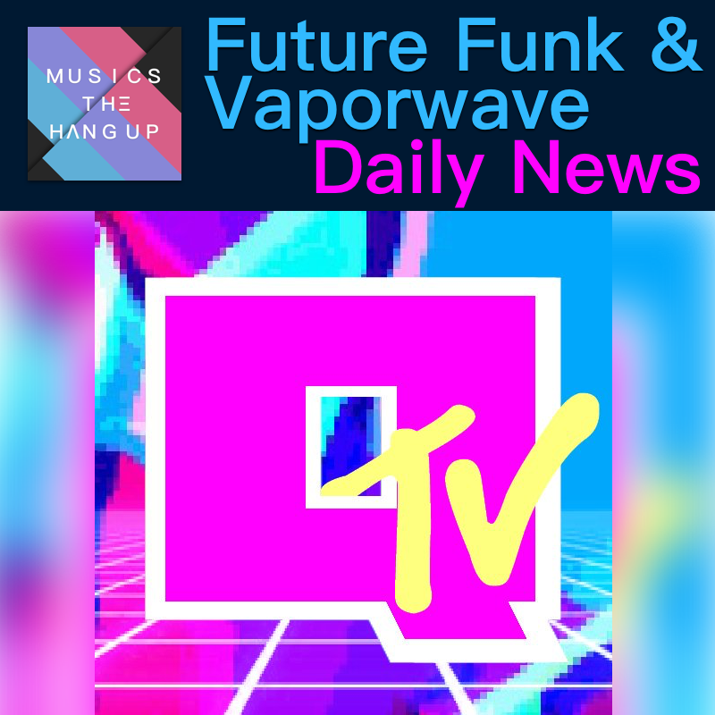 5:11:2019 Daily News for Future Funk and Vaporwave