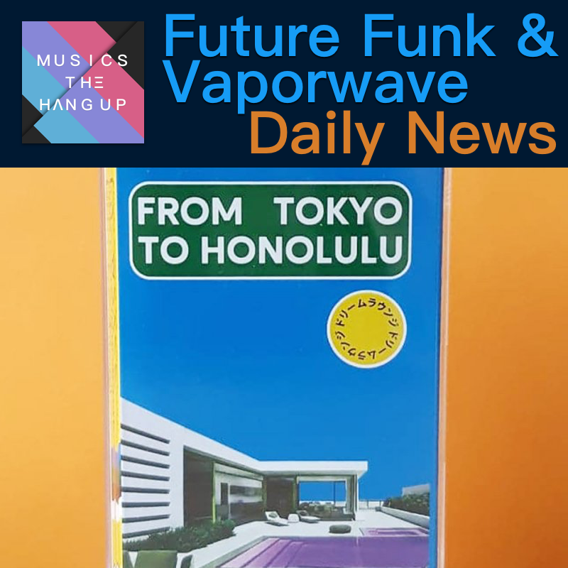 5:14:2019 Daily News for Future Funk and Vaporwave updated