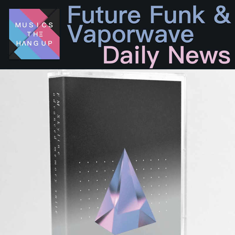 5/17/2019 Daily News for Future Funk and Vaporwave updated