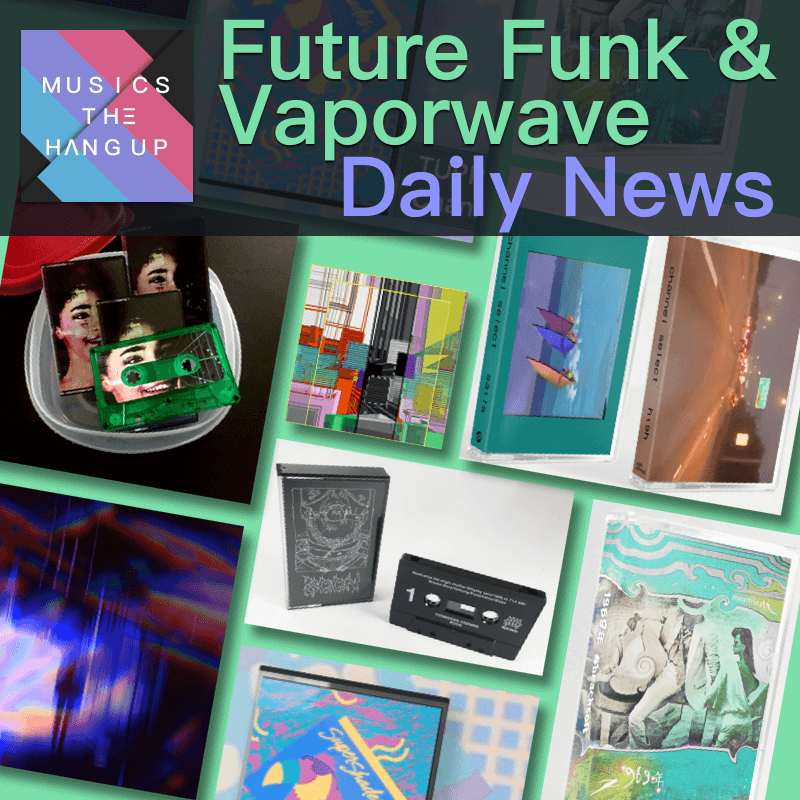 5:18:2019 Daily News for Future Funk and Vaporwave updated
