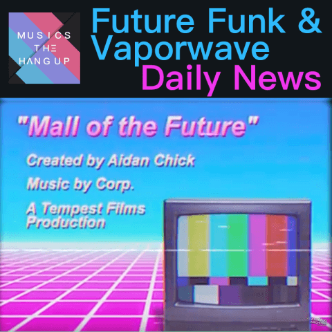 The Mall of the Future is scary and other vaporwave news - Musics