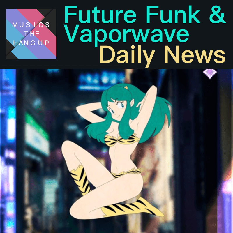 5:22:2019 Daily News for Future Funk and Vaporwave updated
