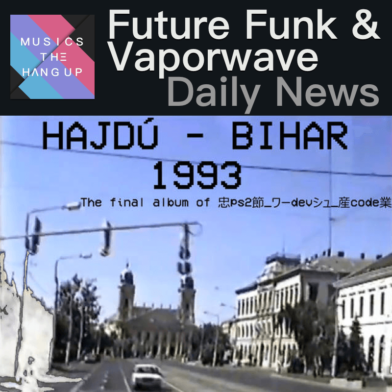 5:25:2019 Daily News for Future Funk and Vaporwave updated