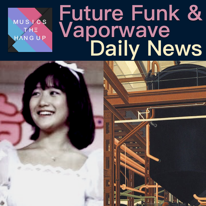 5:7:2019 Daily News for Future Funk and Vaporwave