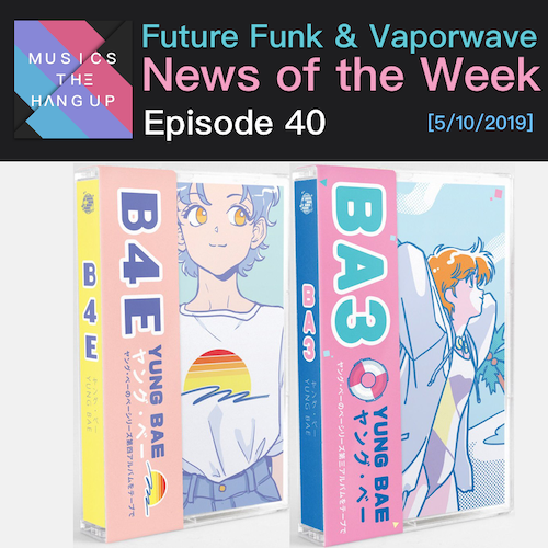 BA3 & B4E OUT TODAY AND OTHER FUTURE FUNK & VAPORWAVE NEWS