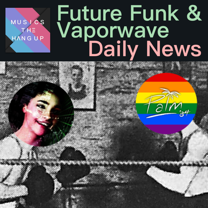 6:11:2019 Daily News for Future Funk and Vaporwave