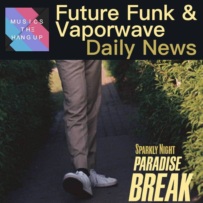 Paradise Break by Sparkly Night out + other releases 1