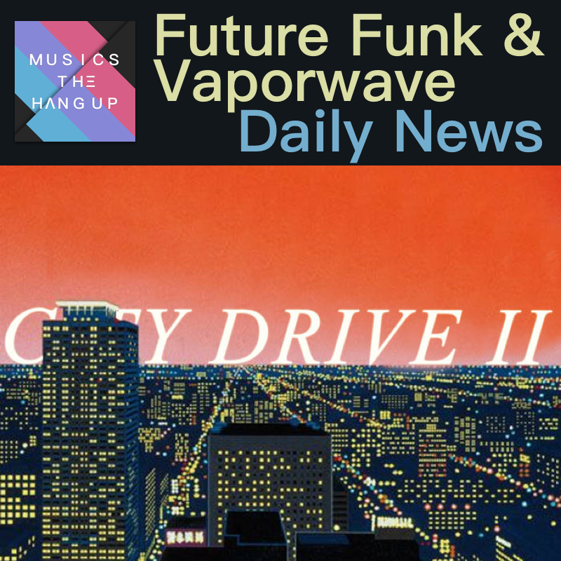 6:16:2019 Daily News for Future Funk and Vaporwave