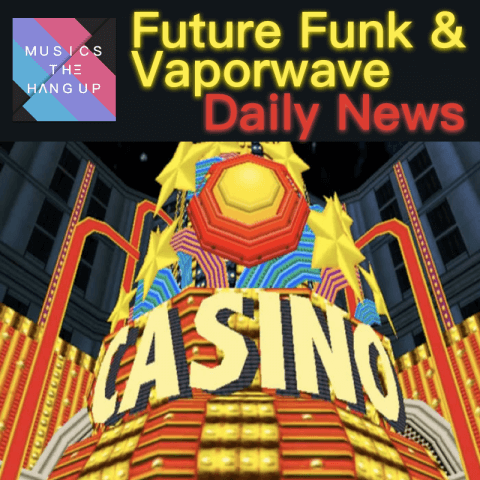Musics The Hang Up - Page 8 of 20 - Future Funk & Vaporwave News