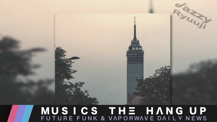 Musics The Hang Up - Future Funk & Vaporwave News