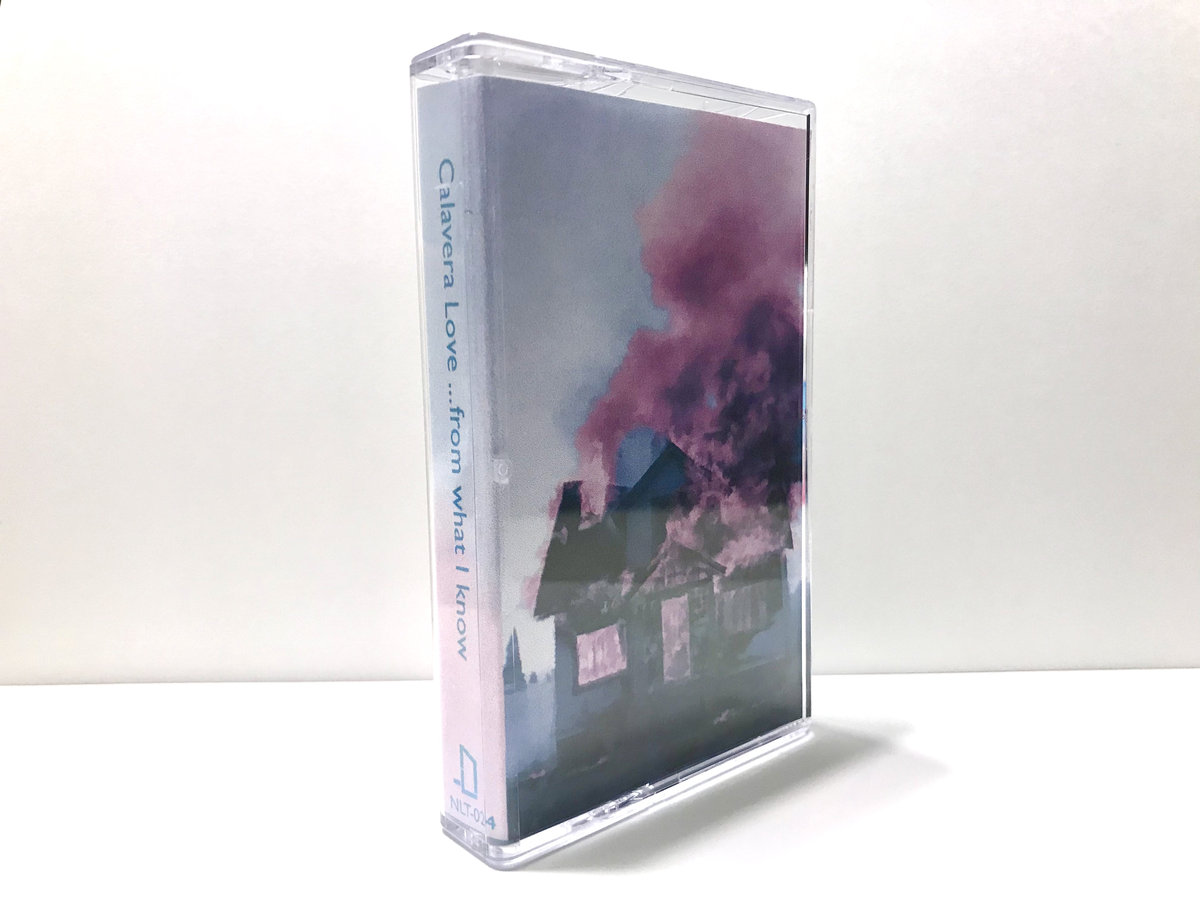 ...from what I know by Calavera Love (LIMITED EDITION CASSETTE [ o o ]) 1