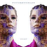 Futureworlds by SoLaRiS (Digital) 1