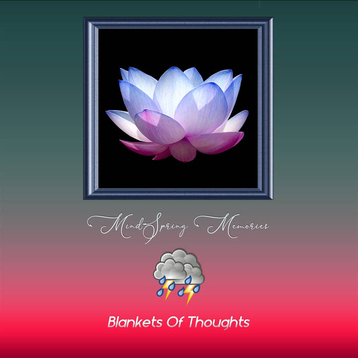 Blankets Of Thoughts by MindSpring Memories (Digital) 4