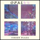 𝙑𝙄𝙎𝙄𝙊𝙉 𝙋𝙇𝘼𝙕𝘼 by opal東京 (Digital) 3