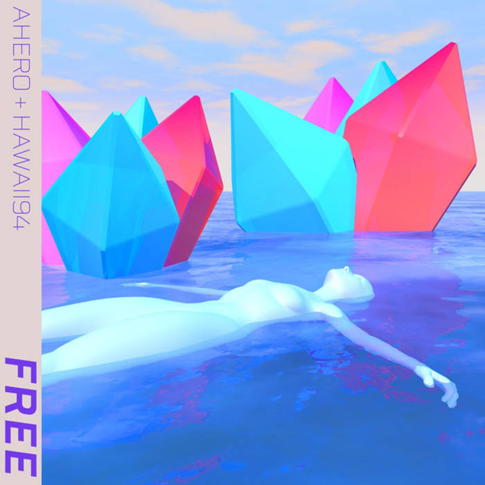 Free ‒ Single by HAWAII94 & Ahero (Digital) 7