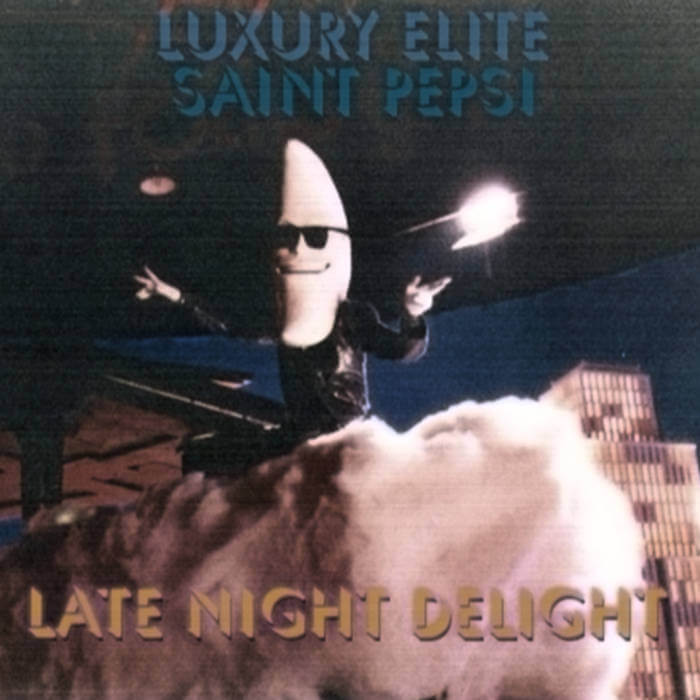LATE NIGHT DELIGHT [Remastered] by SAINT PEPSI // LUXURY ELITE (Physical) 8