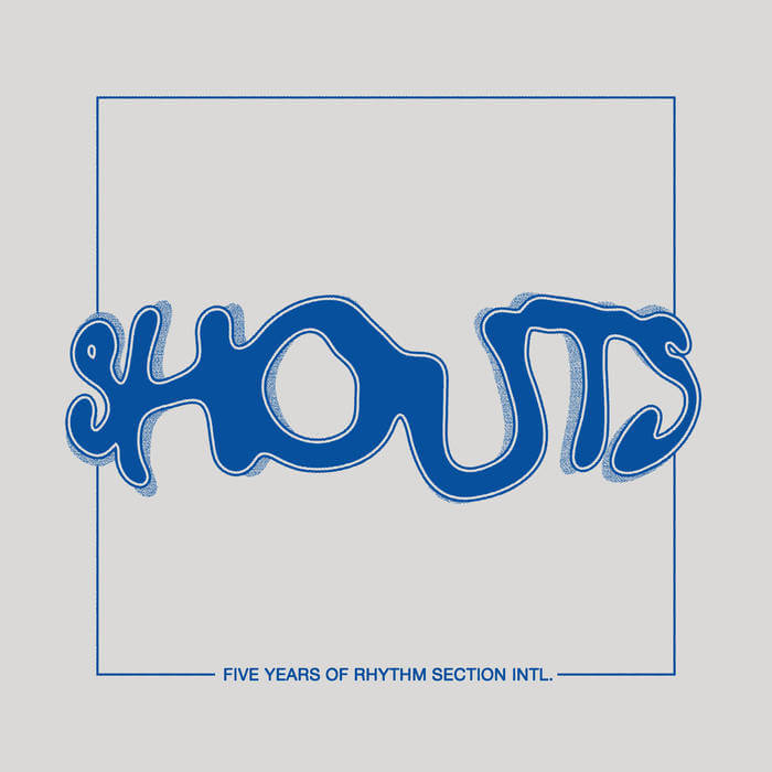 SHOUTS - 5 Years of Rhythm Section INTL by Various Artists (Vinyl) 10