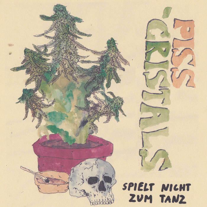 SPIELT NICHT ZUM TANZ by PISS CRYSTALS (Physical) 5