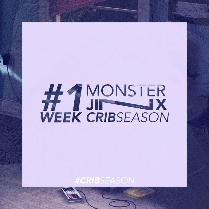 CRIB SEASON - Week 1 by Monster Jinx (Physical) 6