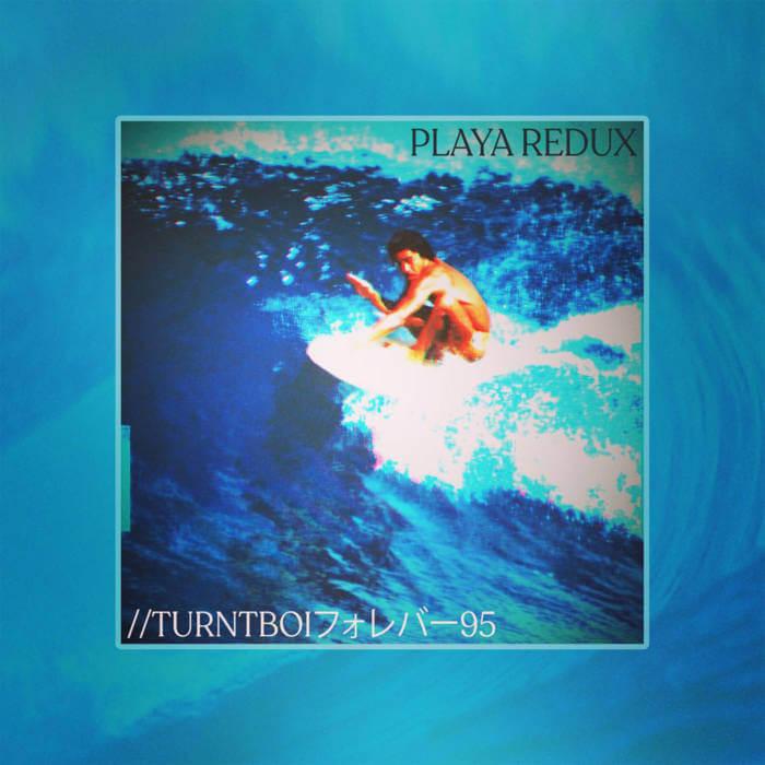 Playa REDUX by //turntboiフォレバー95 (Vinyl) 5