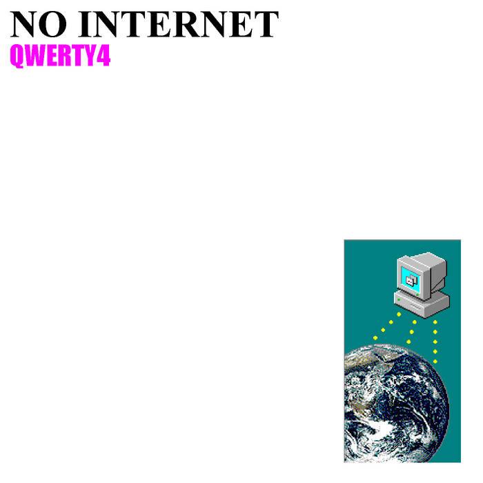 No Internet by QWΞRTY4 (Digital) 2