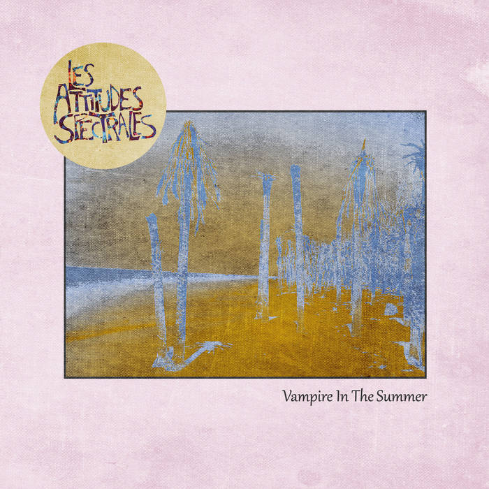 Vampire In The Summer by LES ATTITUDES SPECTRALES (Vinyl) 5