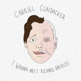 I Wanna Meet Richard Dreyfuss by Gabriel Gundacker (Vinyl) 4