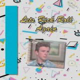 Let's Rick Roll Again by Jazzy Ryuuji & Friends (Physical) 2