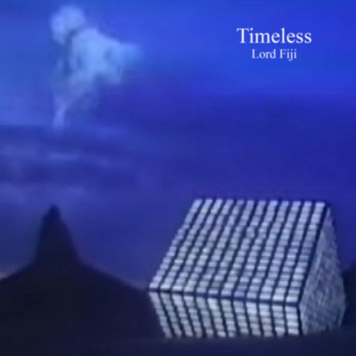 Timeless by Lord Fiji (Digital) 10