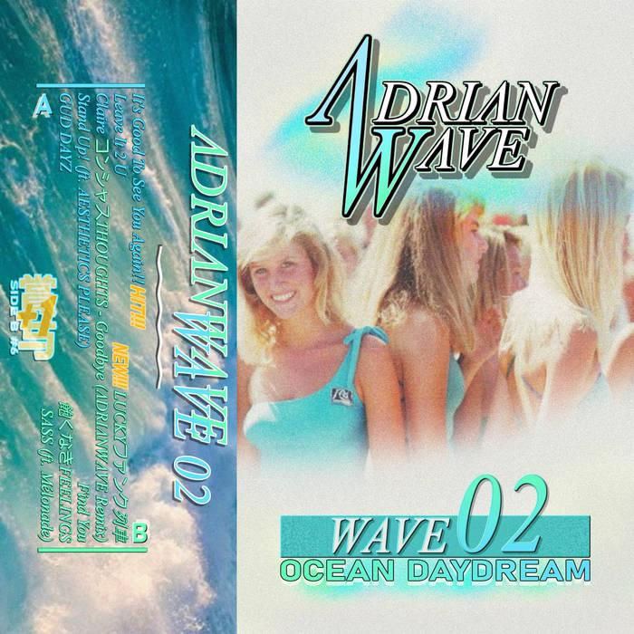 WAVE 02: OCEAN DAYDREAM by ΛDRIΛNWΛVE (Digital) 9