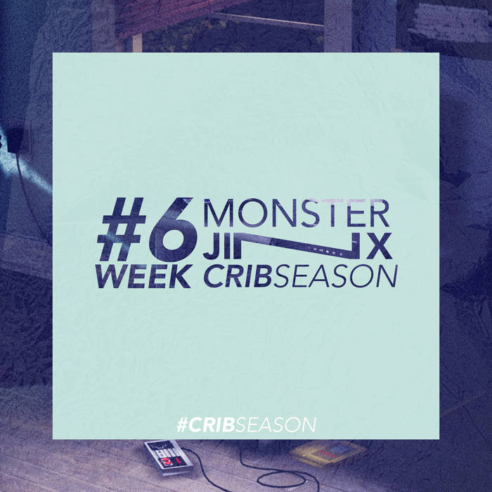 Crib Season - Week 6 by Monster Jinx (Physical) 6