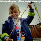 Silent Easter Monday by Binaural Space (Digital) 4