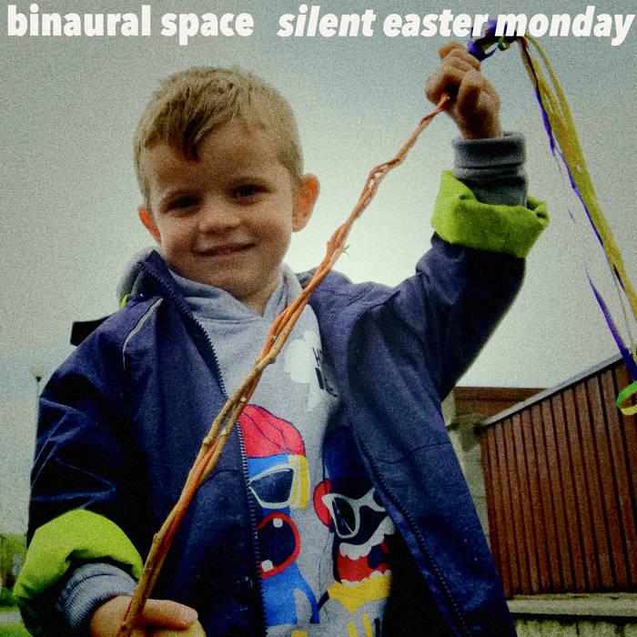 Silent Easter Monday by Binaural Space (Digital) 6