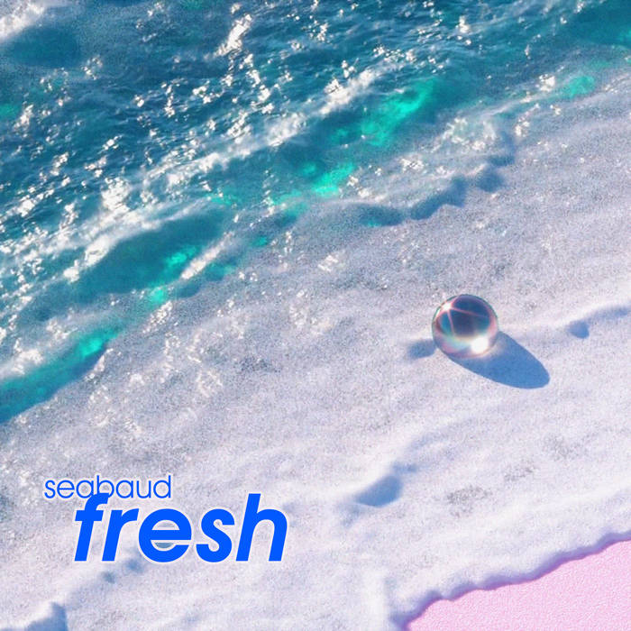 Fresh by Seabaud (Cassette) 12