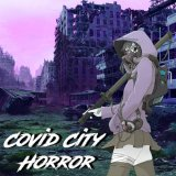 Covid City Horror (M I X) by Dooby Douglas (Digital) 3
