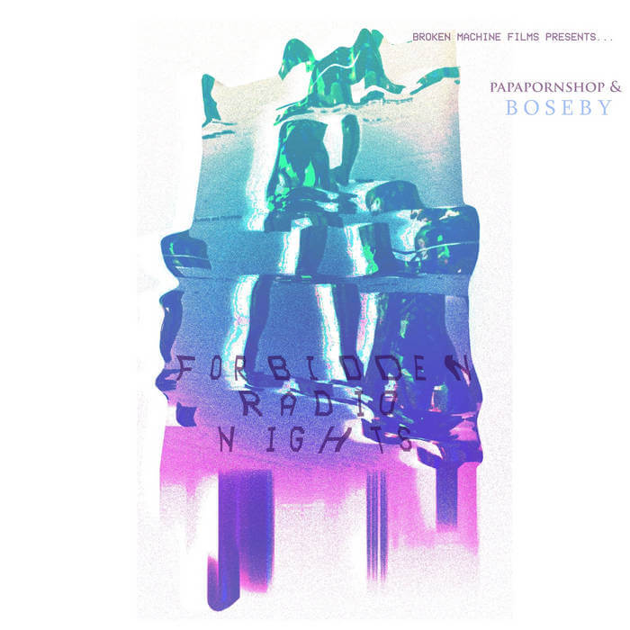 Forbidden Radio Nights by PPS/BOSEBY/Broken Machine Films presents... (Cassette) 4