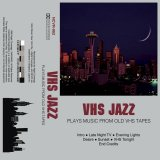 Plays Music From Old VHS Tapes by VHS Jazz (Digital) 4