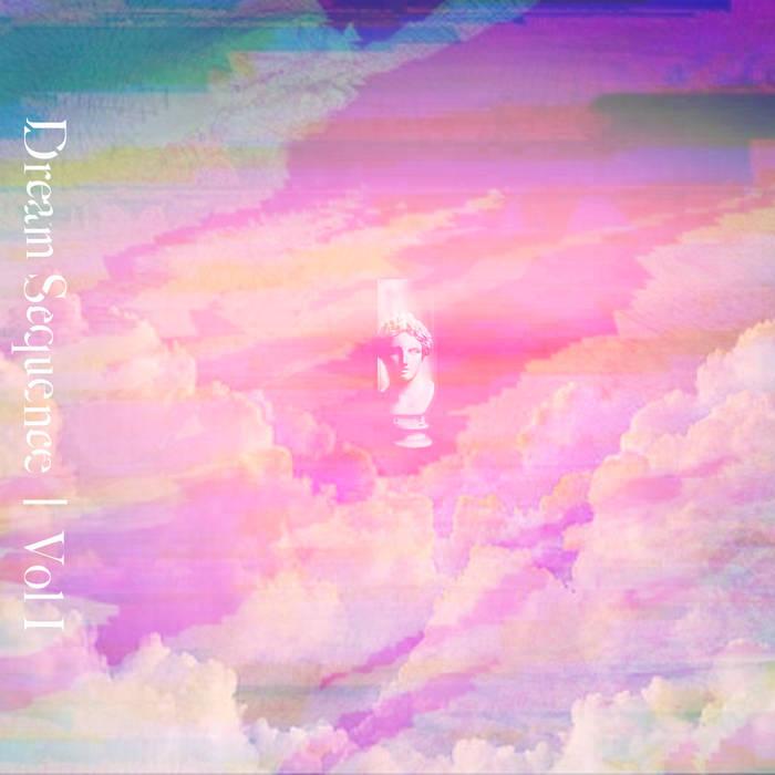 Dream Sequence | Vol. I by Dream Museum Records (Digital) 10
